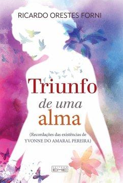 9788595440272 - Forni, Ricardo Orestes: O triunfo de uma alma (eBook, ePUB) - Livro