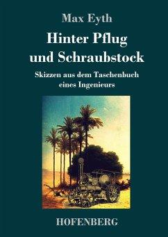 9783743720930 - Eyth, Max: Hinter Pflug und Schraubstock - Buch