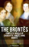 The Brontës: Complete Novels of Charlotte, Emily & Anne Brontë - All 8 Books in One Edition (eBook, ePUB)