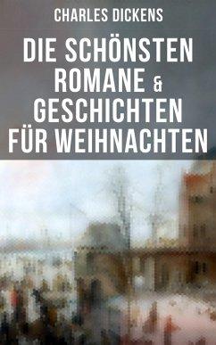 Die schönsten Romane & Geschichten für Weihnachten (eBook, ePUB) - Dickens, Charles