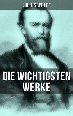 9788027225194 - Wolff, Julius: Die wichtigsten Werke von Julius Wolff (eBook, ePUB) - Kniha