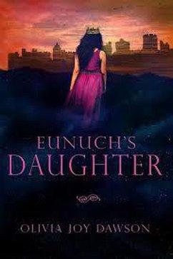 Eunuch's Daughter (eBook, ePUB) - Dawson, Olivia
