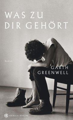 Was zu dir gehört - Greenwell, Garth