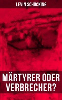 9788027225941 - Schücking, Levin: Märtyrer oder Verbrecher? (eBook, ePUB) - Kniha