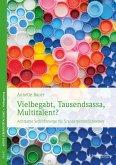 Vielbegabt, Tausendsassa, Multitalent? (eBook, ePUB)