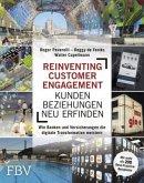 Reinventing Customer Engagement - Kundenbeziehungen neu erfinden