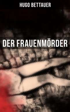 Der Frauenmörder (eBook, ePUB) - Bettauer, Hugo