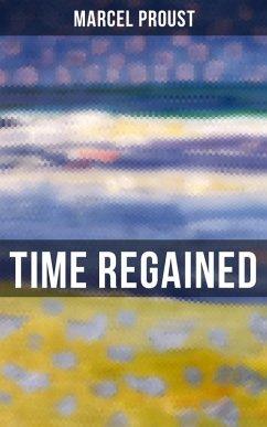 Time Regained (eBook, ePUB) - Proust, Marcel