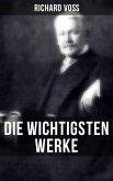 Die wichtigsten Werke von Richard Voß (eBook, ePUB)