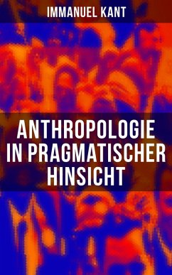 Anthropologie in pragmatischer Hinsicht (eBook, ePUB) - Kant, Immanuel