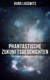 Phantastische Zukunftsgeschichten (eBook, ePUB)