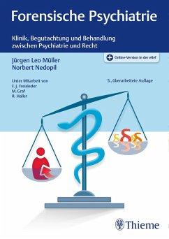 Forensische Psychiatrie (eBook, PDF) - Müller, Jürgen Leo; Nedopil, Norbert