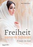 Freiheit unterm Schleier (eBook, ePUB)