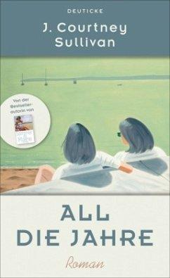 All die Jahre - Sullivan, J. Courtney