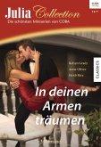 In deinen Armen träumen / Julia Collection Bd.113 (eBook, ePUB)