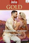 Herrscher meiner Begierde / Julia Gold Bd.77 (eBook, ePUB)