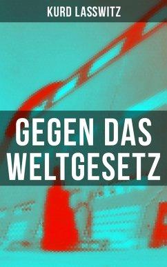 Gegen das Weltgesetz (eBook, ePUB) - Laßwitz, Kurd