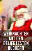 Weihnachten mit Frances Hodgson Burnett: Waldwinter, Der Weihnachtsabend, Die Heilige und ihr Narr, Der kleine Lord, Heidi, Vor dem Sturm, Oliver Twist, Klein-Dorrit, Else von der Tanne... (eBook, ePUB)
