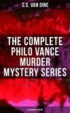 The Complete Philo Vance Murder Mystery Series (Illustrated Edition) (eBook, ePUB)