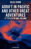 Adrift in Pacific and Other Great Adventures - 17 Titles in One Volume (Illustrated Edition) (eBook, ePUB)