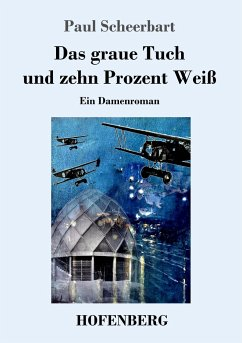 9783743720961 - Scheerbart, Paul: Das graue Tuch und zehn Prozent Weiß - Buch