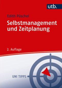 Selbstmanagement und Zeitplanung - Püschel, Edith