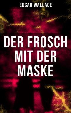 Der Frosch mit der Maske (eBook, ePUB) - Wallace, Edgar