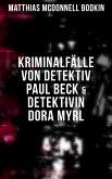 Kriminalfälle von Detektiv Paul Beck & Detektivin Dora Myrl (eBook, ePUB)