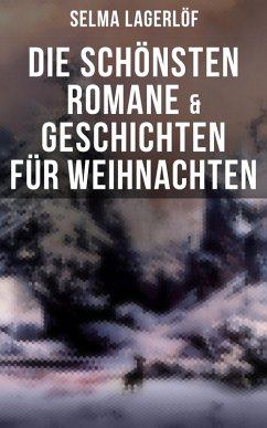 Die schönsten Romane & Geschichten für Weihnachten (eBook, ePUB) - Lagerlöf, Selma