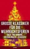 Große Klassiker für die Weihnachtsferien: Über 280 Romane, Erzählungen & Gedichte (Illustriert) (eBook, ePUB)