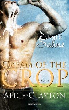 Cream of the Crop - Erste Sahne (eBook, ePUB)