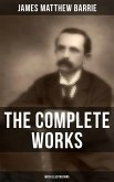 The Complete Works of J. M. Barrie (With Illustrations) (eBook, ePUB)
