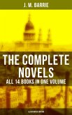 The Complete Novels of J. M. Barrie - All 14 Books in One Volume (Illustrated Edition) (eBook, ePUB)