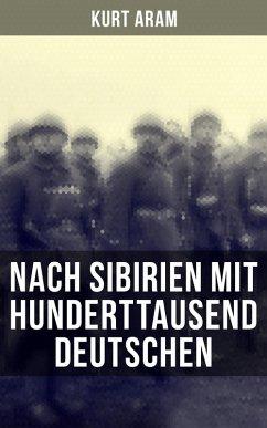 9788027225279 - Aram, Kurt: Nach Sibirien mit hunderttausend Deutschen (eBook, ePUB) - Kniha