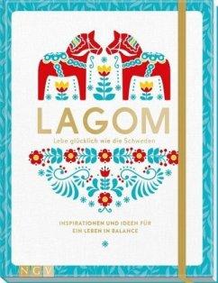 Lagom - Lebe glücklich wie die Schweden - Schaller, Susanne