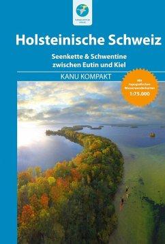 Kanu Kompakt Holsteinische Schweiz - Nehrhoff von Holderberg, Björn