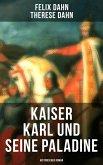 Kaiser Karl und seine Paladine: Historischer Roman (eBook, ePUB)