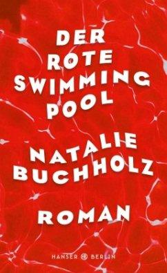 Der rote Swimmingpool - Buchholz, Natalie