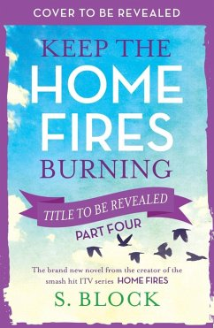 Keep the Home Fires Burning - Part Four (eBook,...