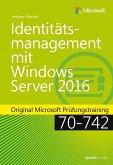 Identitätsmanagement mit Windows Server 2016 (eBook, PDF)