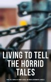 Living to Tell the Horrid Tales: True Life Stories of Fomer Slaves, Historical Documents & Novels (eBook, ePUB)