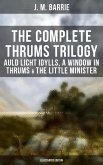The Complete Thrums Trilogy: Auld Licht Idylls, A Window in Thrums & The Little Minister (eBook, ePUB)