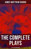 The Complete Plays of J. M. Barrie - 30 Titles in One Edition (eBook, ePUB)