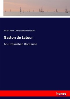 9783337347635 - Pater, Walter; Shadwell, Charles Lancelot: Gaston de Latour - Buch