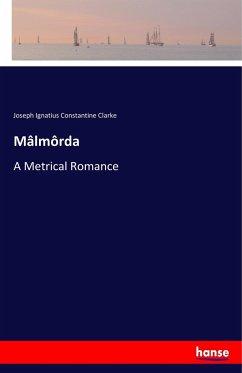 9783337347857 - Clarke, Joseph Ignatius Constantine: Mâlmôrda - Buch