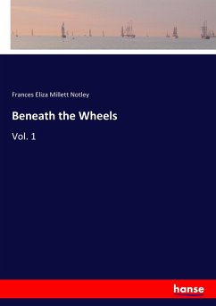 9783337347161 - Notley, Frances Eliza Millett: Beneath the Wheels - Buch