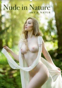 Nude in Nature - Akt und Natur (Wandkalender 2018 DIN A2 hoch)