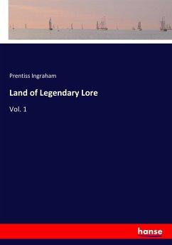 9783337347468 - Ingraham, Prentiss: Land of Legendary Lore - Buch