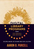 Digital Library Programs for Libraries and Archives (eBook, ePUB)