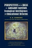 Perspectives on the Ideas of Gregory Bateson, Ecological Intelligence, and Educational Reforms (eBook, ePUB)